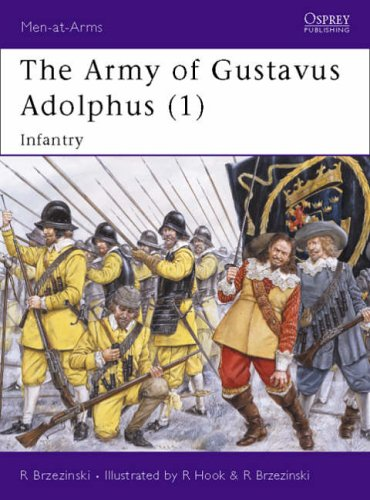 The Army of Gustavus Adolphus (1): Infantry: Pt. 1 (Men-at-Arms)