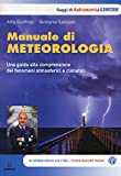 Manuale di metereologia. Una guida alla comprensione dei fenomeni atmosferici e climatici