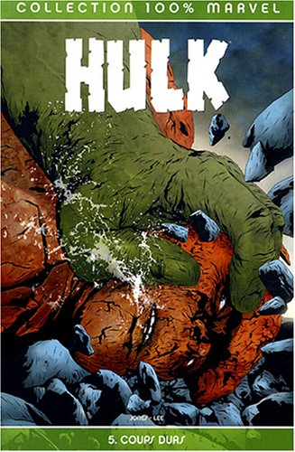 Hulk, Tome 5 : Coups durs par Bruce Jones, Jae Lee, Walter De Marchi, Collectif