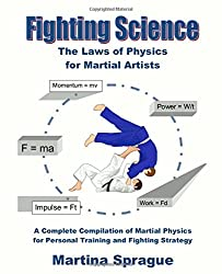 Fighting Science: The Laws of Physics for Martial Artists (Revised and Expanded)