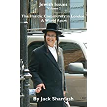 Jewish Issues - Volume 2: The Hasidic Community in London - a world apart (English Edition)