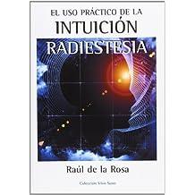 El Uso Práctico De La Intuición (Vivo Sano (integralia))