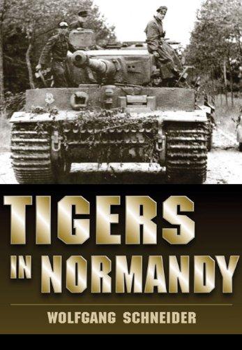 Tigers in Normandy por Wolfgang Schneider