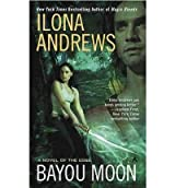 (Bayou Moon) By Ilona Andrews (Author) Paperback on (Sep , 2010)