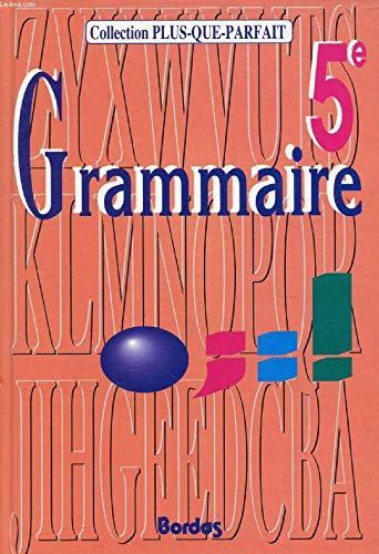Grammaire : 5e. Cahier d'exercices