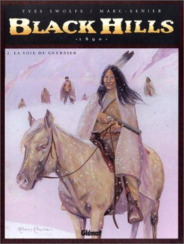 Black Hills, tome 2 : la Voie du guerrier