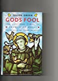 God's Fool: Life and Times of Francis of Assisi