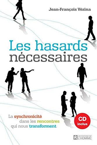 Les hasards nécessaires + CD de la conférence inclus par Jean-francois Vezina