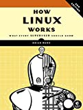 How Linux Works - What Every Superuser Should Know