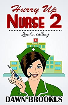 Hurry up Nurse 2: London Calling by [Brookes, Dawn]