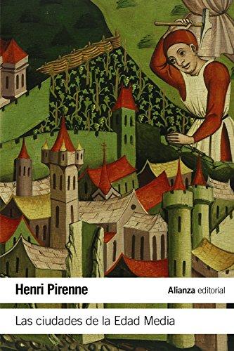 Las ciudades de la Edad Media (El Libro De Bolsillo - Historia) por Henri Pirenne