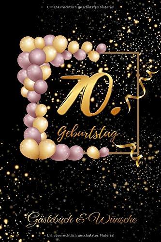 70. Geburtstag Gästebuch & Wünsche: Zum Ausfüllen 70 Jahre - Geschenk Zum Eintragen von Namen der Gäste und Glückwünschen,perfekte Geschenkidee für ... und Opa als Erinnerung