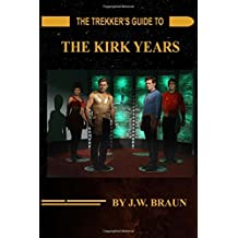 The Trekker's Guide to the Kirk Years