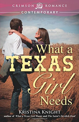 What A Texas Girl Needs (Texas Wishes)