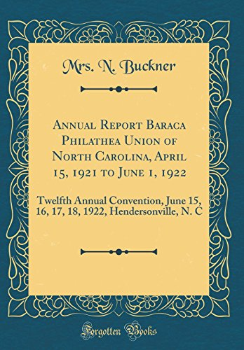Annual Report Baraca Philathea Union of North Carolina, April 15, 1921 to June 1, 1922: Twelfth Annual Convention, June 15, 16, 17, 18, 1922, Henderso