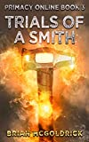 Trials of a Smith (Primacy Online Book 3) (English Edition)