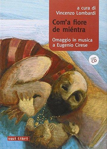 Com'a fiore de rientra. Omaggi in musica a Eugenio Cirese. Con CD Audio