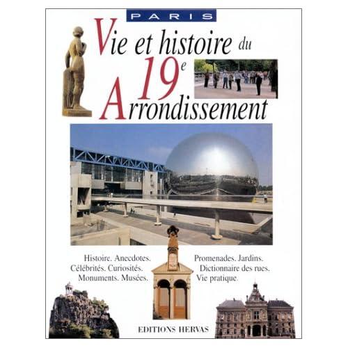 Vie et Histoire. XIXe arrondissement Paris