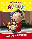 Noddy's Pet Chicken (Make Way for Noddy, Book 14)