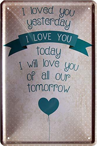 I Loved You Yesterday – I Love You Today 20×30 cm Deko Blechschild 833
