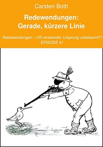 Redewendungen: Gerade, kürzere Linie: Redewendungen – Oft verwendet, Ursprung unbekannt?! – EPISODE 41 (Korn-linie)