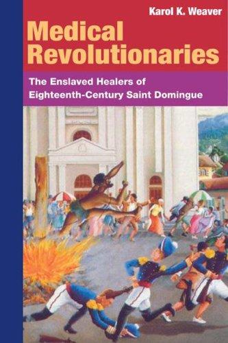 medical-revolutionaries-the-enslaved-healers-of-eighteenth-century-saint-domingue