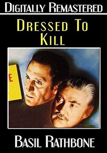 Dressed to Kill - Digitally Remastered by Basil Rathbone