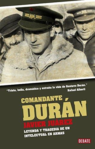 Comandante Durán: Leyenda y tragedia de un intelectual en armas (Spanish Edition)