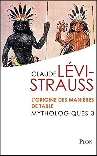 Mythologiques 3 : L'origine des manières de table par Claude LEVI-STRAUSS