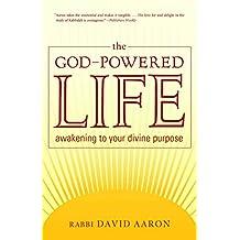 The God-Powered Life: Awakening to Your Divine Purpose