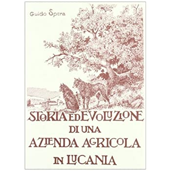 Storia Ed Evoluzione Di Una Azienda Agricola In Lucania