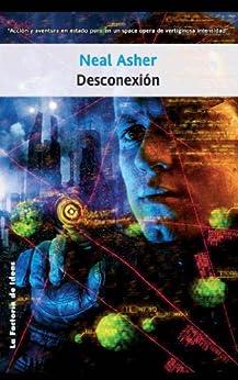 Desconexión (Solaris ficción) (Spanish Edition) by [Asher, Neal]