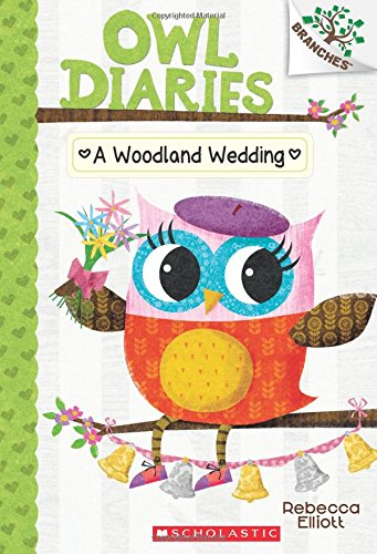 A Woodland Wedding (Owl Diaries: Branches, Band 3)