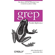 grep Pocket Reference (Pocket Reference (O'Reilly))