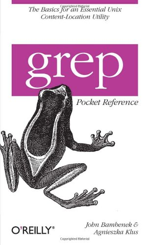 grep Pocket Reference..