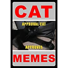 Memes: Funny Cat Memes: (Approval Cat Says Dis Memez Iz Gud - Funny Memes & Jokes) (English Edition)