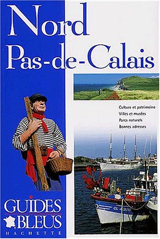 Guide Bleu : Nord-Pas-de-Calais par Collectif