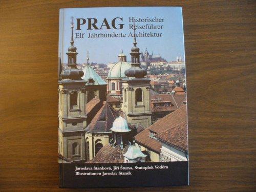 Prag: Historischer Reiseführer, Elf Jahrhunderte Architektur