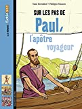 Sur les pas de Paul, l'apôtre voyageur