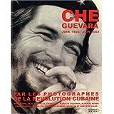 Che Guevara (juin 1928-juin 2003) par les photographes de la révolution cubaine