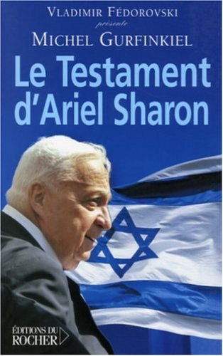 Le Testament d'Ariel Sharon par Michel Gurfinkiel