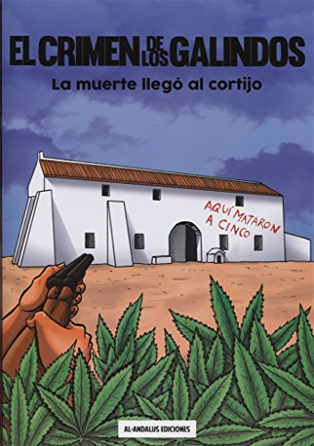 El Crimen de los Galindos: La muerte llegó al Cortijo (Novelas Gráficas)