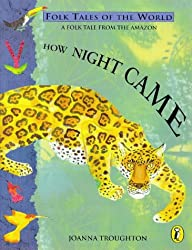 How Night Came (Puffin Folk Tales of the World)
