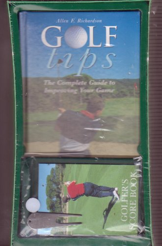 Golf Tips: The Complete Guide to Improving Your Game por Allen F. Richardson