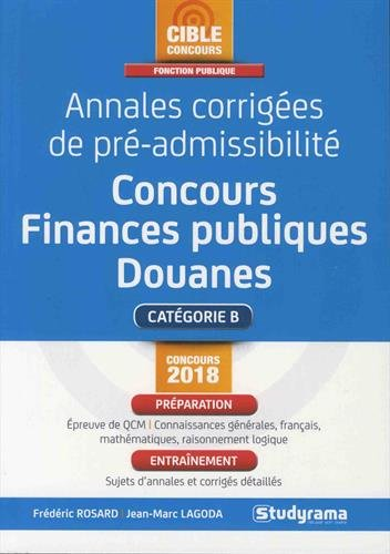 Annales corrigées de pré-admissibilité : Concours des finances publiques de catégorie B