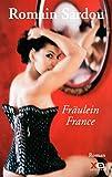 Fräulein France : roman / Romain Sardou | Sardou, Romain (1974-....). Auteur