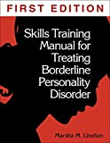 Skills Training Manual for Treating Borderline Personality Disorder: Diagnosis and Treatment of Mental Disorders (Diagnosis & Treatment of Mental Disorders)