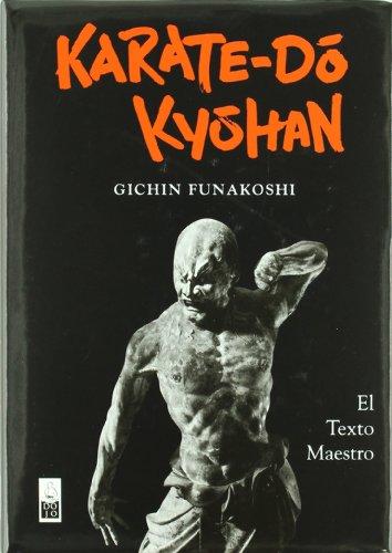 Karate-Do Kyohan : El Texto Maestro por Gichin Funakoshi