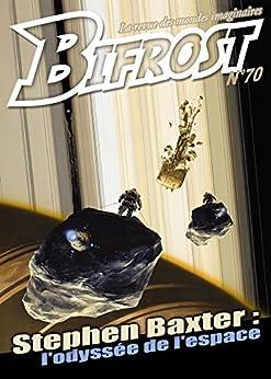 Bifrost n° 70: Spécial Stephen Baxter von [Baxter, Stephen, Dufour, Catherine, Caruso, Olivier, Mauméjean, Xavier]
