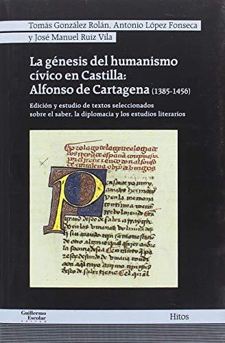 La génesis del humanismo cívico en Castilla: Alfonso de Cartagena (1385-1456)